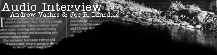 An audio interview with Andrew Vachss and Joe R. Lansdale